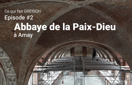 Ce qui fait greisch – Episode #2 – L'abbaye de la Paix-Dieu